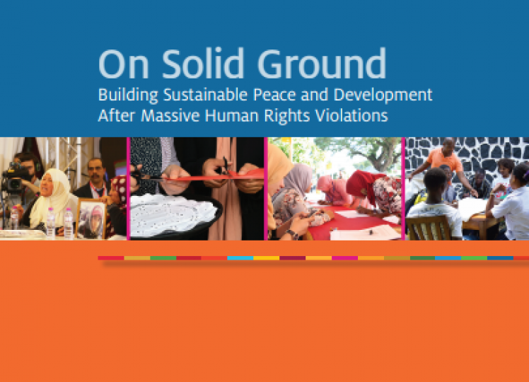 On Solid Ground: Building Sustainable Peace and Development After Massive Human Rights Violations